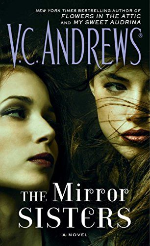 The Mirror Sisters by V.C. Andrews /October 25, 2016