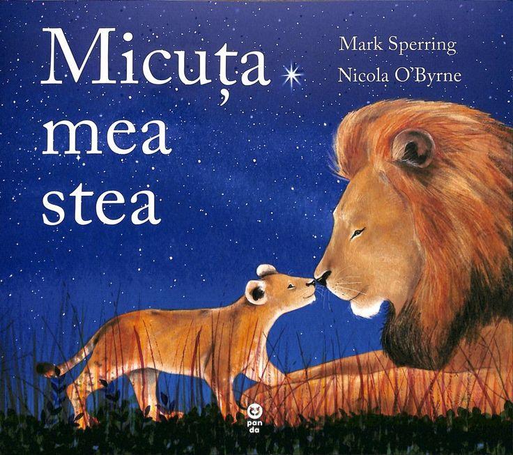 Mark Sperring, Nicola O'Byrne - Micuta mea stea - - elefant.ro