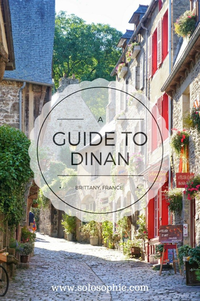 DINAN: THE MOST BEAUTIFUL TOWN IN BRITTANY?   solosophie