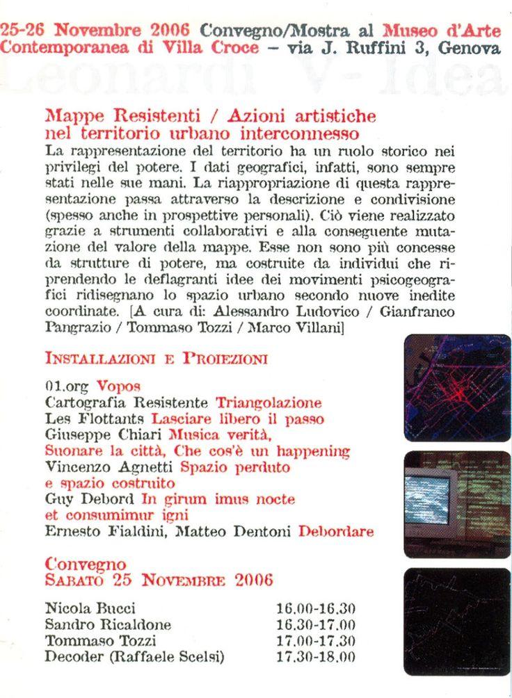 MAPPE RESISTENTI,  Convegno/Mostra,  a cura di Alessandro Ludovico / Gianfranco Pangrazio / Tommaso Tozzi / Marco Villani,  Museo d'arte contemporanea di Villa Croce,  25-26 novembre 2006