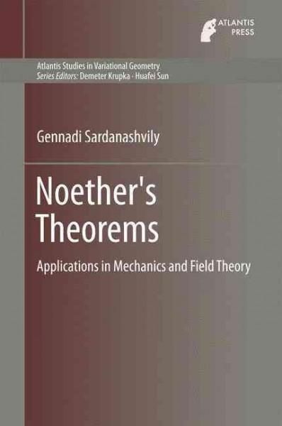 Noether's Theorems: Applications in Mechanics and Field Theory