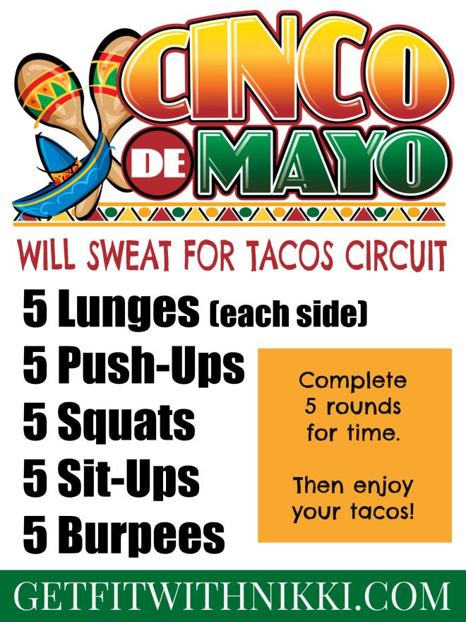 Cinco de Mayo: Will Sweat For Tacos - Get Fit With Nikki