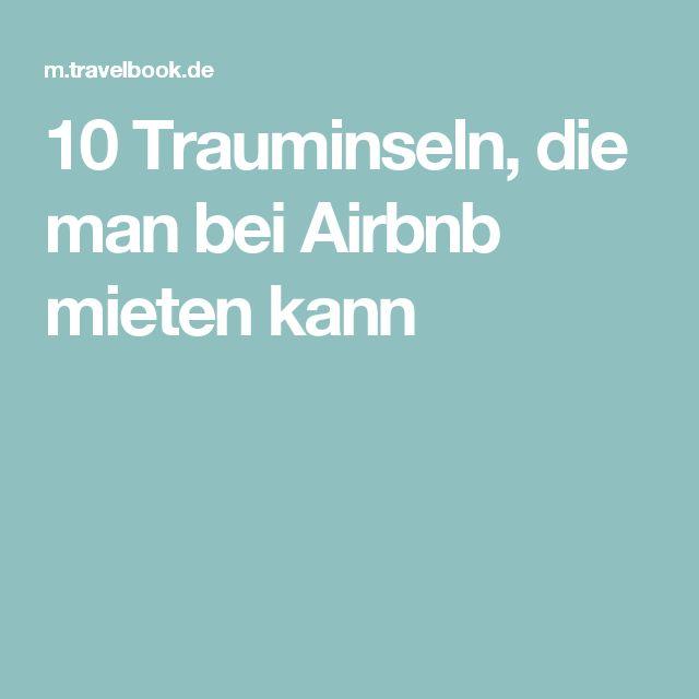 10 Trauminseln, die man bei Airbnb mieten kann