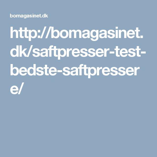 http://bomagasinet.dk/saftpresser-test-bedste-saftpressere/