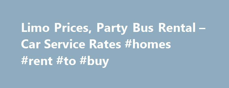 Limo Prices, Party Bus Rental – Car Service Rates #homes #rent #to #buy http://rentals.nef2.com/limo-prices-party-bus-rental-car-service-rates-homes-rent-to-buy/  #limo rentals # Limousine Pricing Vehicle Guide Luxury Sedans seats 3 – 4 The sedately elegant choice for consummate travelers, a sedan limousine is the perfect ride to get you to or from the airport or any other destination in style and comfort. Passenger capacity varies by vehicle configuration. Check vehicle availability in your…
