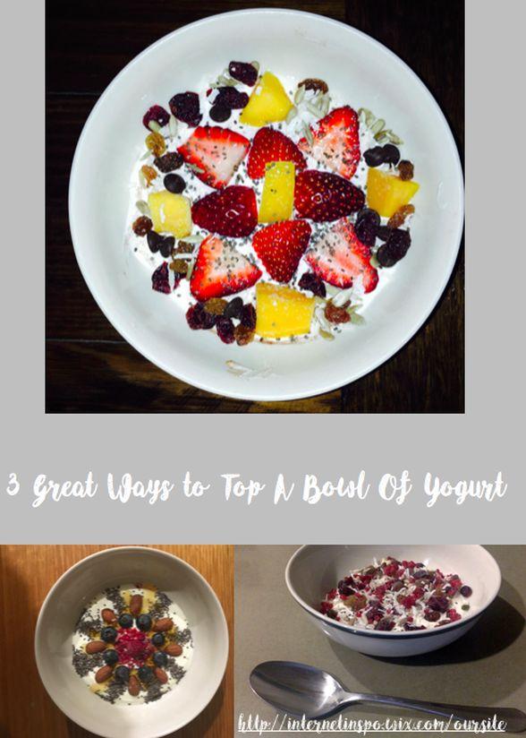 3 Great Ways To Top A Bowl Of Yogurt