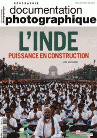 Lucie Dejouhanet - La Documentation photographique N° 8109, janvier-fév : L'Inde, puissance en construction.