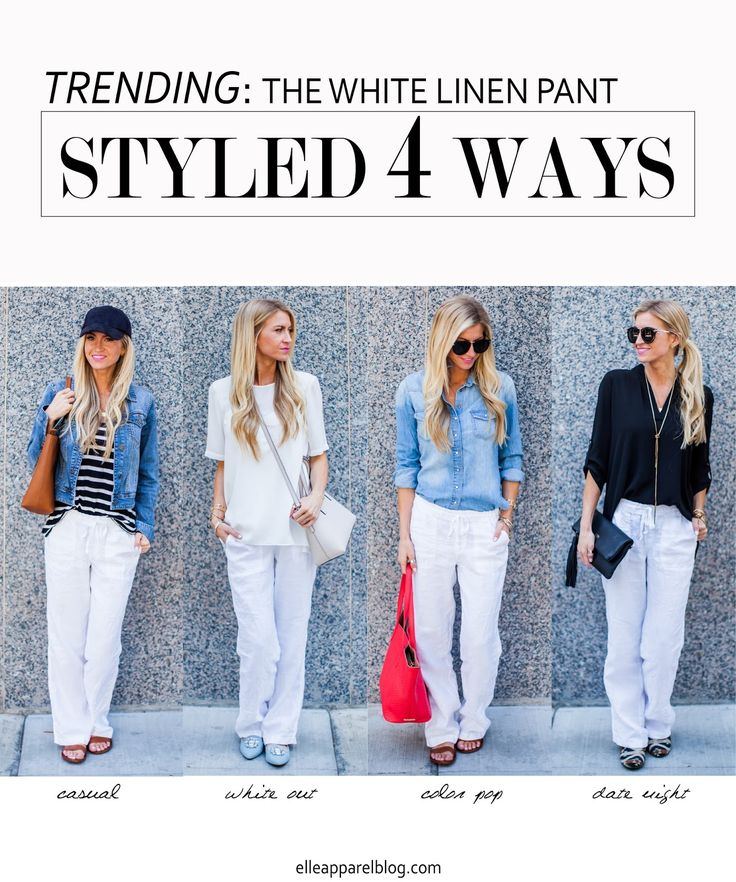 Elle Apparel: THE TOP TREND SERIES: FOUR WAYS TO STYLE WHITE LINEN PANTS