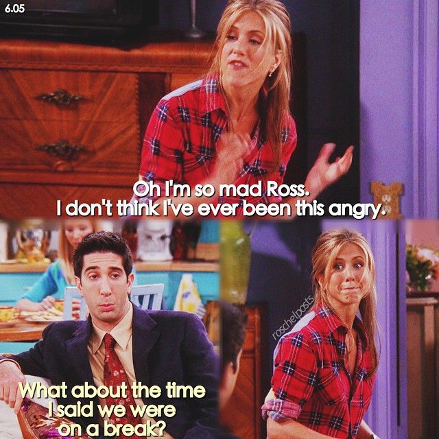 What Time Is It On What Tv: What About The Time I Said We Were On A Break? #Ross And