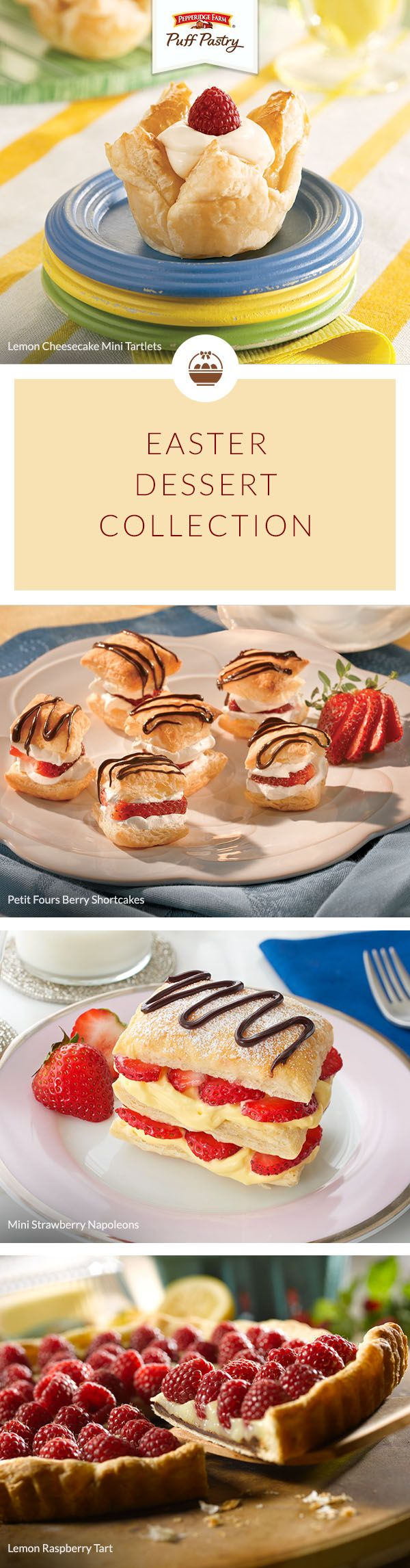 Pepperidge Farm Puff Pastry Easter Dessert Recipe Collection. Whether you're hosting a simple brunch or an afternoon feast, get inspired with this list of our favorite Easter Desserts. Featuring bright spring ingredients and seasonal flavors in recipes like lush Lemon Cheesecake Tarts, sweet Strawberry Napoleons or Lemon Raspberry Tarts. Make sure to bring a basket of these treats to the table!