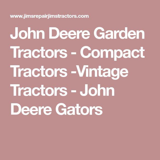 John Deere Garden Tractors - Compact Tractors -Vintage Tractors - John Deere Gators