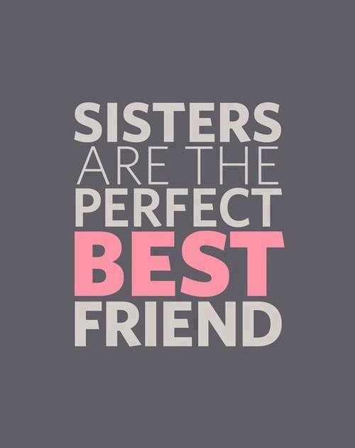 Sisters are the best friends. #quote22