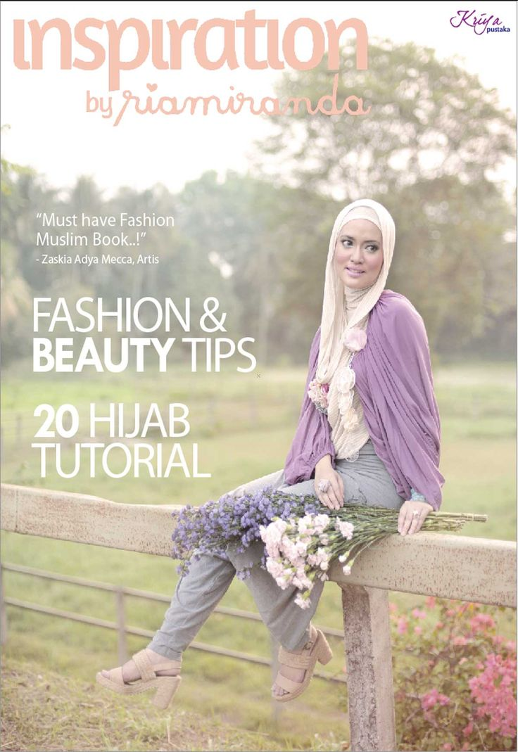 Inspiration by Riamiranda: my first fashion book, consist of :30 fashion style look20 hijab tutorialgorgeous moslem modelssupported by:wardah, hijaberscommunity, zaura models, sarah sofyan, soesu, siti juwariyah, allura, missmarina.published by:kriya pustakafind it on