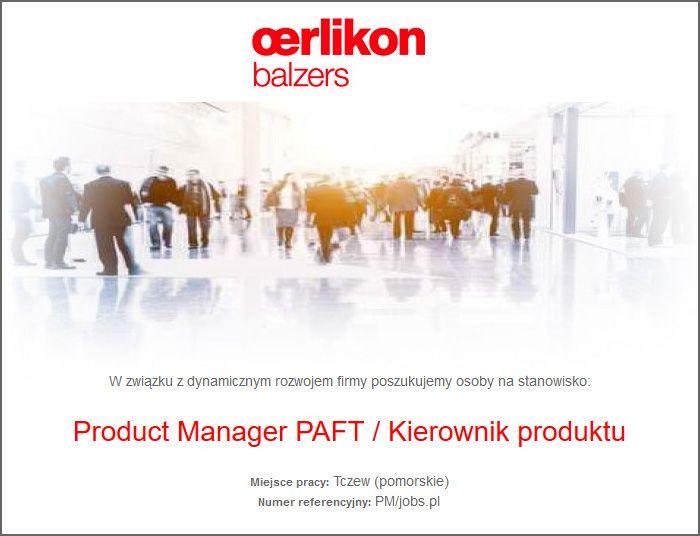 Dziś polecamy ofertę:  Product Manager PAFT / Kierownik produktu Miejsce: Tczew (pomorskie)