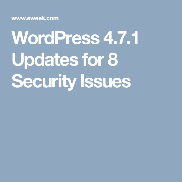 WordPress 4.7.1 Updates for 8 Security Issues