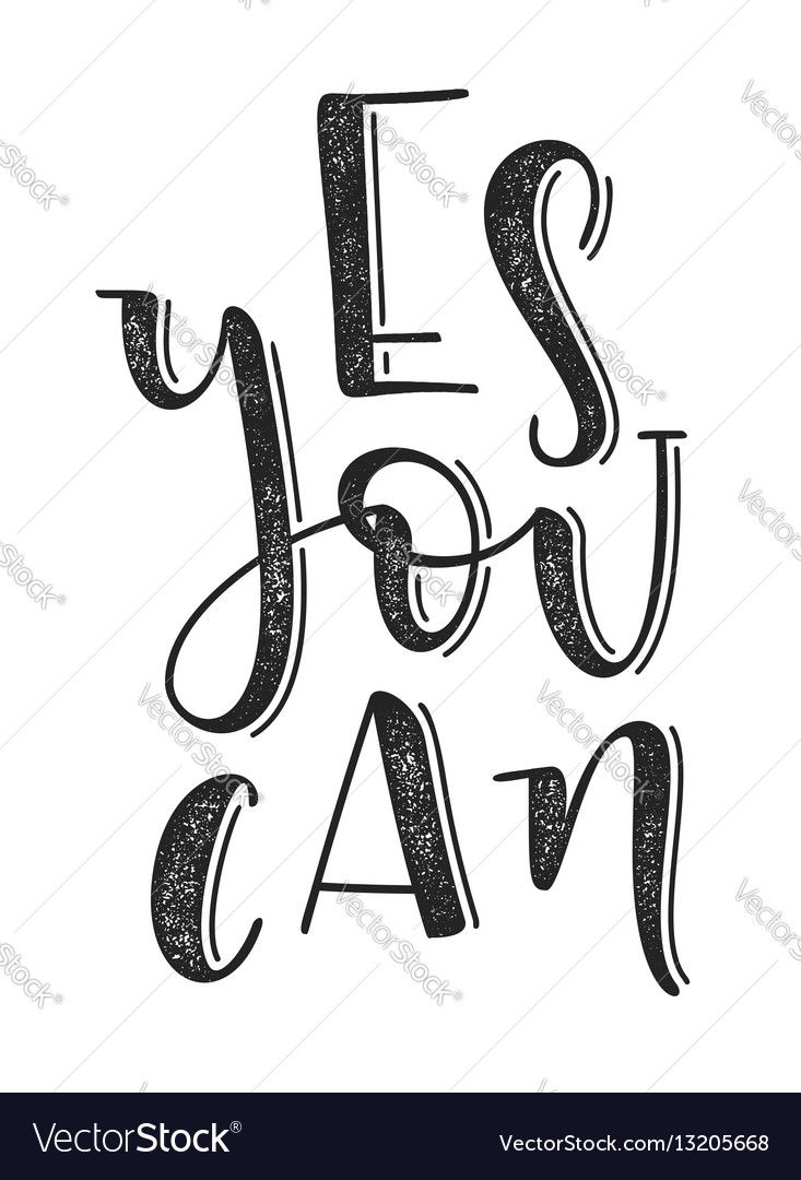 Yes you can typographic poster. Hand drawn background with motivation quote. EPS10 vector illustration. Download a Free Preview or High Quality Adobe Illustrator Ai, EPS, PDF and High Resolution JPEG versions.