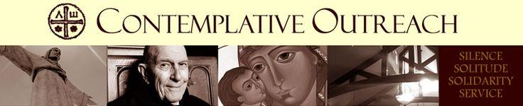 Contemplative Outreach: Thomas Keating, Centering Prayer, etc.