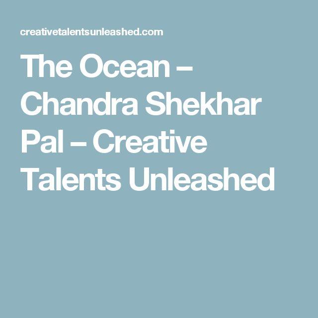 The Ocean – Chandra Shekhar Pal – Creative Talents Unleashed