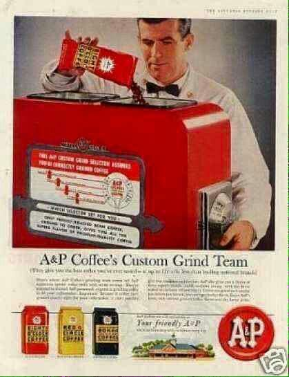 I remember my mother getting coffee ground at the A & P when I was young.
