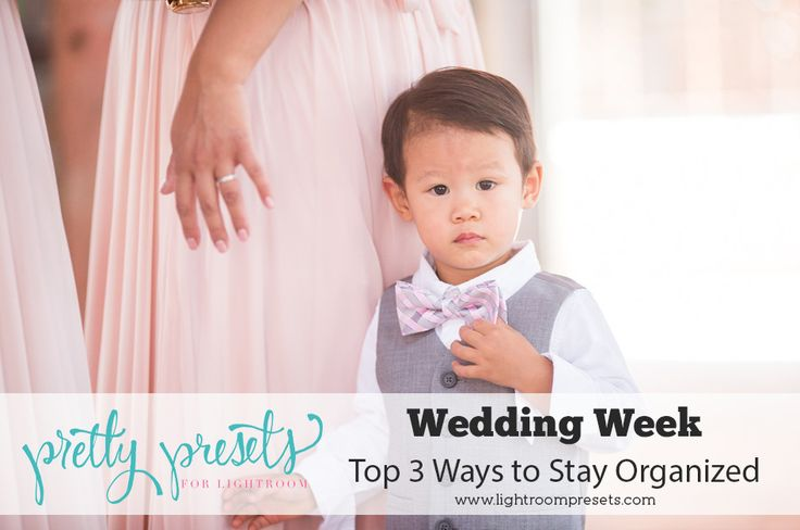 Wedding Week | Top 3 Ways to Stay Organized | Pretty Presets for Lightroom  INCLUDES a FREE Wedding Details and Shotlist DOWNLOAD!!