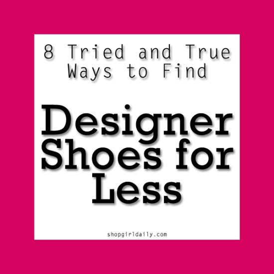 8 Tried & True Ways to Find Designer Shoes for Less