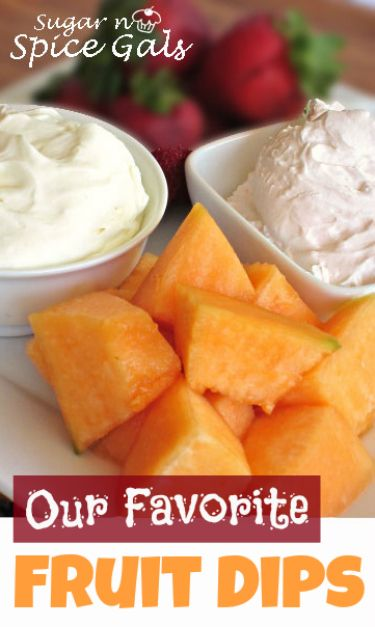Our Favorite Fruit Dips from www.sugar-n-spicegals.com Both of these dips are amazing and can be made in minutes.