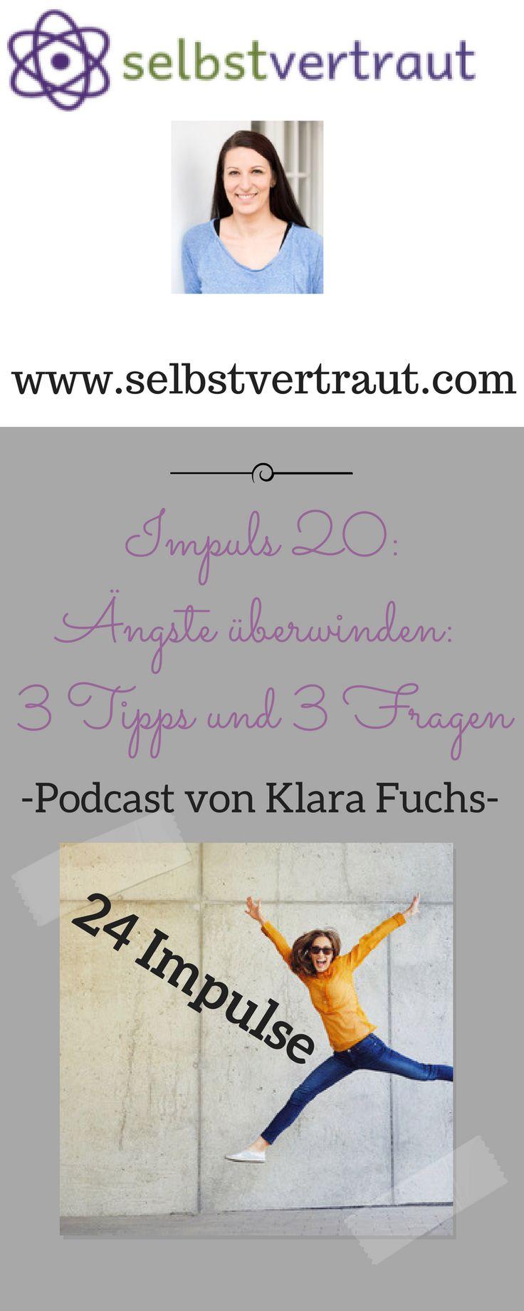 """Gerda Neumann von Selbstvertraut.com stellt uns heute eine Podcastfolge von Klara Fuchs vor. Das Thema ist """"Ängste überwinden"""". Viel Spaß beim Zuhören! Deine Julia von Selbstvertrauen für Frauen #Selbstvertrauen, #Selbstbewusstsein, #Ängste, #Mut"""
