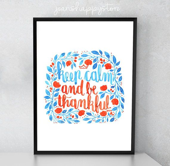 Keep Calm And Be Thankful  Various Dimensions  ART PRINT