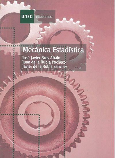 Mecánica estadística / Javier Brey Abalo, Juan de la Rubia Pacheco, Javier de la Rubia Sánchez
