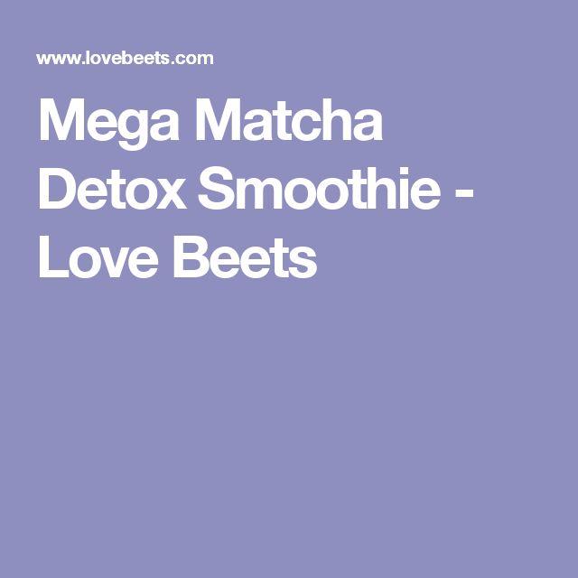 Mega Matcha Detox Smoothie - Love Beets