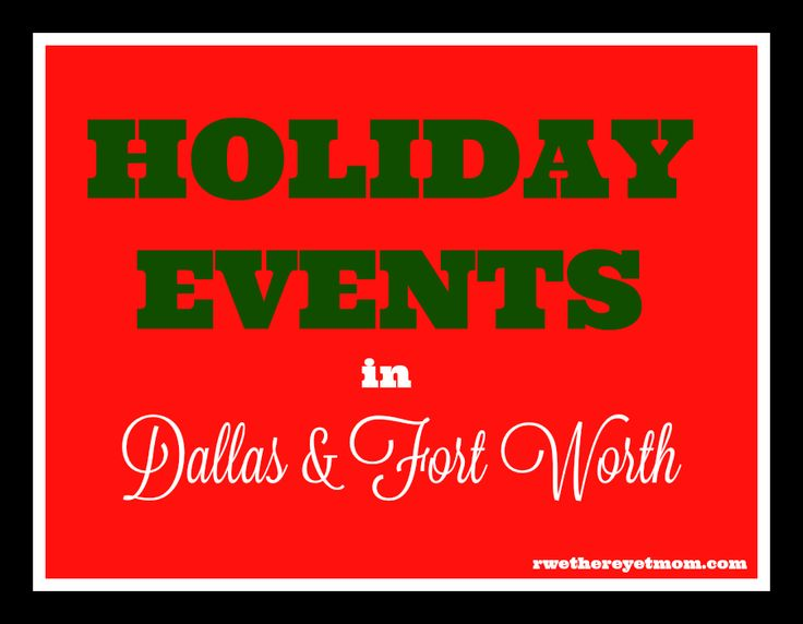 We have found so many great Holiday Events in DFW - Dallas & Fort Worth Metroplex. Parades, shows, trains, lights, & more holiday events in DFW.