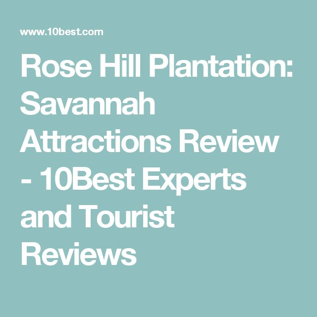 Rose Hill Plantation: Savannah Attractions Review - 10Best Experts and Tourist Reviews