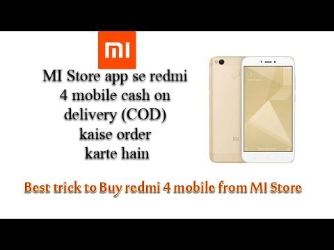 best trick to quick buy and COD order xiaomi redmi 4 mobile from MI Stor...