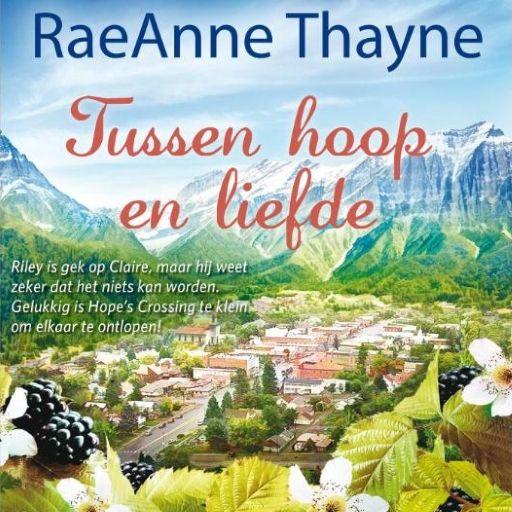 Tussen hoop en liefde | RaeAnne Thayne: Tijd voor romantiek? Dat heeft Claire Bradford niet. Niet dat dat haar deert. Ze heeft haar handen…
