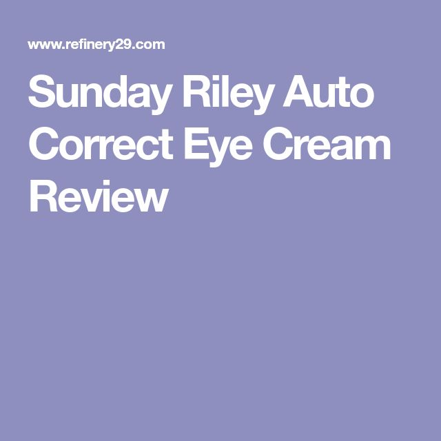 Sunday Riley Auto Correct Eye Cream Review