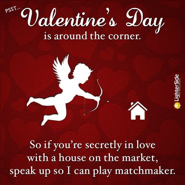 We've got some pretty good matchmakers here at ERA! Call us to hook you up  with your Valentine, today!