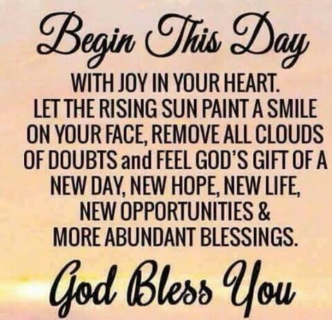 Begin This and Everyday With Joy In Your Heart