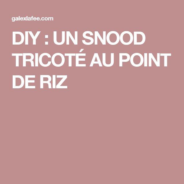 DIY : UN SNOOD TRICOTÉ AU POINT DE RIZ