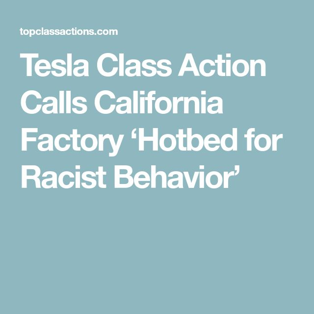 Tesla Class Action Calls California Factory 'Hotbed for Racist Behavior'