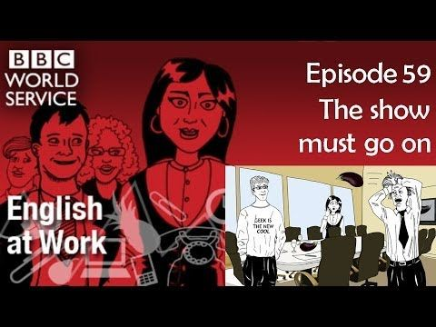 English at Work 59 transcript video - The show must go on