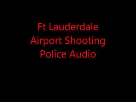 Ft Lauderdale Airport Shooting Police Audio Part 1 Shots
