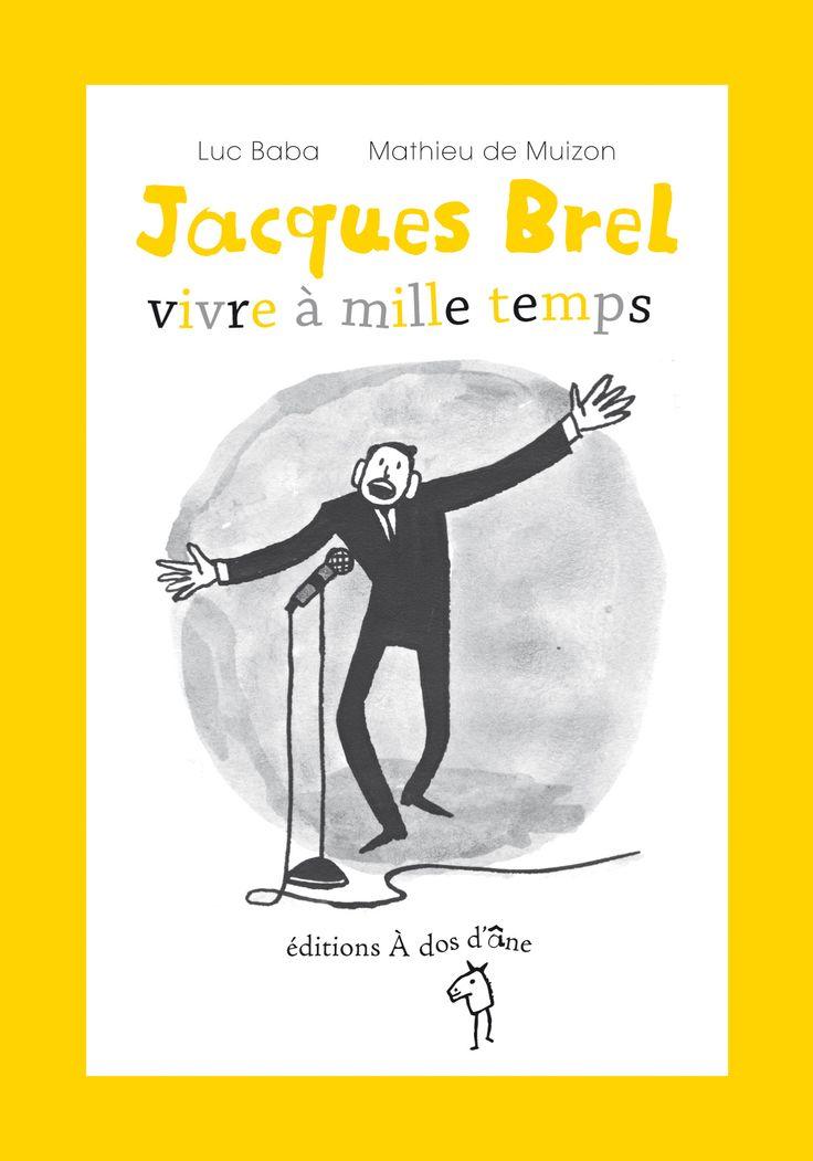 Jacques Brel, vivre à mille temps
