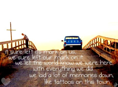 """Tattoos On This Town""- Jason Aldean"