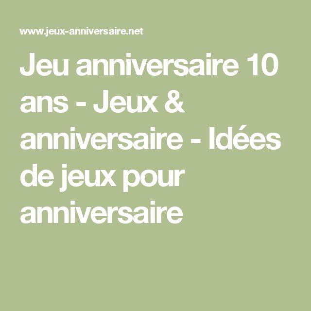 Jeu anniversaire 10 ans - Jeux & anniversaire - Idées de jeux pour anniversaire