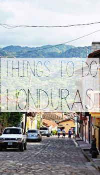 Traveling in Central America? Here are some ideas of things to do in Honduras.