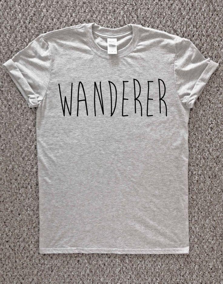 Wanderer Tshirt, free spirit t-shirt, adventurer tshirt, adventure, nature, outdoors, travelling, traveler tshirt, wandering, nomad t-shirt, by TheWatermelonFactory on Etsy https://www.etsy.com/listing/239900239/wanderer-tshirt-free-spirit-t-shirt