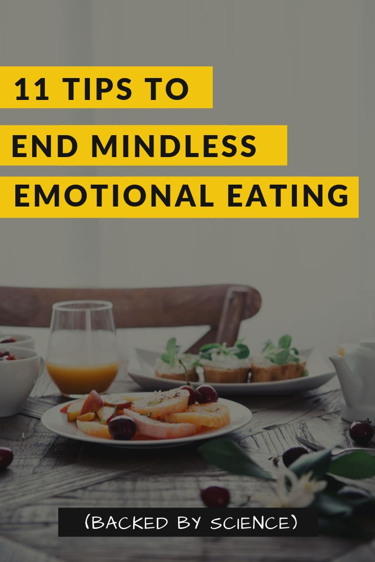 11 Tips to End Mindless Emotional Eating