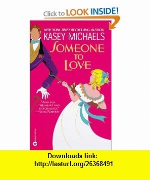 Someone to Love (9780446605854) Kasey Michaels , ISBN-10: 0446605859  , ISBN-13: 978-0446605854 ,  , tutorials , pdf , ebook , torrent , downloads , rapidshare , filesonic , hotfile , megaupload , fileserve