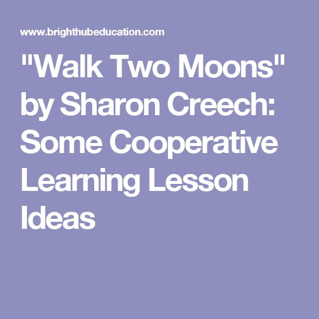 """""""Walk Two Moons"""" by Sharon Creech: Some Cooperative Learning Lesson Ideas"""