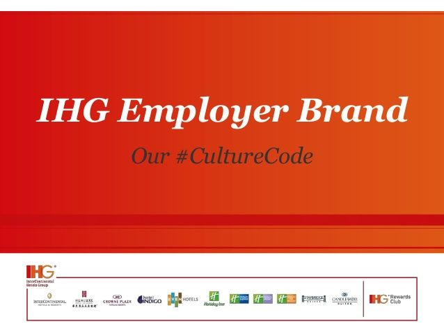 InterContinental Hotels Group's winning #CultureCode by Lianne Corriette via slideshare